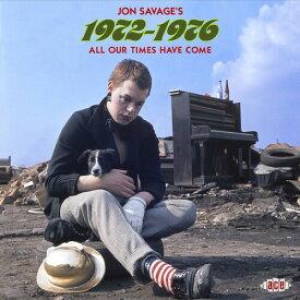 【輸入盤CD】VA / Jon Savages 1972-1976: All Our Times Have Come【K2021/4/9発売】