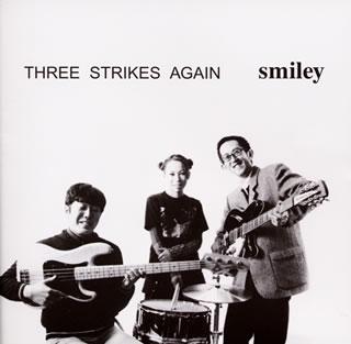 【メール便送料無料】smiley / THREE STRIKES AGAIN[CD]