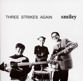 【国内盤CD】smiley / THREE STRIKES AGAIN