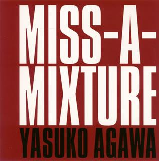 【メール便送料無料】YASUKO AGAWA / MISS-A-MIXTURE[CD]
