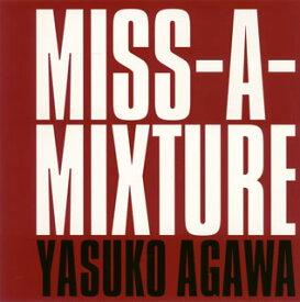 【国内盤CD】YASUKO AGAWA / MISS-A-MIXTURE