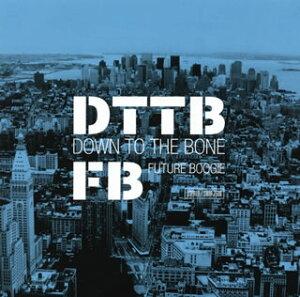 【国内盤CD】DOWN TO THE BONE / FUTURE BOOGIE