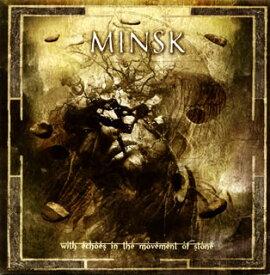 【国内盤CD】ミンスク / ウィズ・エコーズ・イン・ザ・ムーヴメント・オブ・ストーン