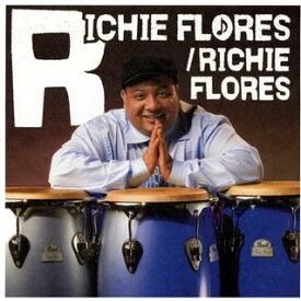 【国内盤CD】リッチー・フローレス / リッチー・フローレス