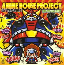 【メール便送料無料】ANIME HOUSE PROJECT-BOY'S selection vol.1- / EINE FEE feat.REINA[CD][初回出荷限定盤(初回限定)]
