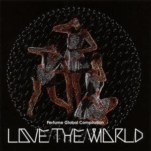"""【国内盤CD】Perfume / Perfume Global Compilation""""LOVE THE WORLD"""""""