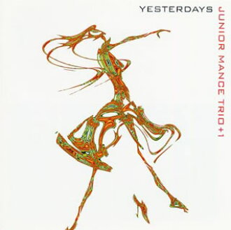 Junior Mance trio +1 / Yesterday's [CD] [first shipment-limited board (1, 000 pieces-limited)]