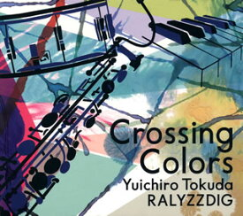【国内盤CD】徳田雄一郎RALYZZDIG / Crossing Colors