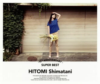 Hitomi Shimatani / 15th Anniversary SUPER BEST (provisionally) [CD] [Class four pieces]