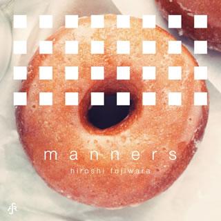 【メール便送料無料】藤原ヒロシ / manners[CD]