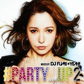 【国内盤CD】DJ FUMI★YEAH! /PARTY UP 2 mixed by DJ FUMI★YEAH!