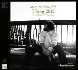 【国内盤CD】I Sing 2015 Versus Guitar & Percussion 中川晃教(VO,P) 鈴木英俊(G) 三沢またろう(PERC)[2枚組]