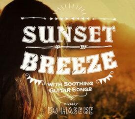 【国内盤CD】DJ HASEBE aka OLD NICK / Sunset Breeze-with Soothing Guitar Songs-mixed by DJ HASEBE【K2016/8/10発売】