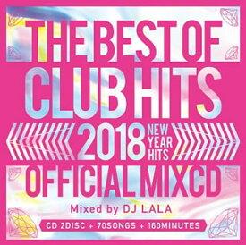 【国内盤CD】DJ LALA / 2018 THE BEST OF CLUB HITS OFFICIAL MIXCD-NEW YEAR HITS-[2枚組]【K2018/1/24発売】