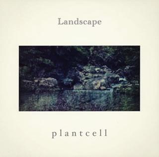 【メール便送料無料】plant cell / Landscape[CD]【J2018/5/23発売】