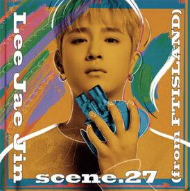 【国内盤CD】Lee Jae Jin(from FTISLAND) / scene.27[CD]【J2019/10/9発売】