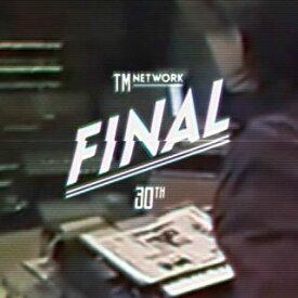 【国内盤ブルーレイ】 【送料無料】TM NETWORK / TM NETWORK 30th FINAL 豪華盤〈初回生産限定・2枚組〉[2枚組][初回出荷限定]