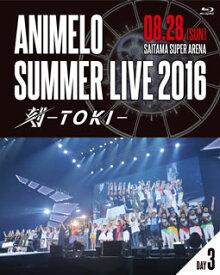 【国内盤ブルーレイ】 【送料無料】Animelo Summer Live 2016 刻-TOKI-8.28〈2枚組〉[2枚組]【BM2017/3/29発売】