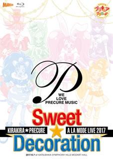 【送料無料】キラキラ☆プリキュアアラモードLIVE2017 スウィート☆デコレーション(ブルーレイ)[2枚組]【BM2018/2/21発売】