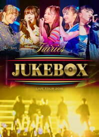 【国内盤DVD】フェアリーズ / フェアリーズ LIVE TOUR 2018〜JUKEBOX〜【DM2018/9/19発売】