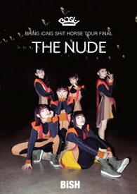 """【国内盤DVD】BiSH / BRiNG iCiNG SHiT HORSE TOUR FiNAL""""THE NUDE""""【DM2019/4/3発売】"""