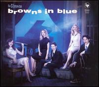 【メール便送料無料】5 Browns / Browns In Blue (輸入盤CD)(ファイブ・ブラウンズ)