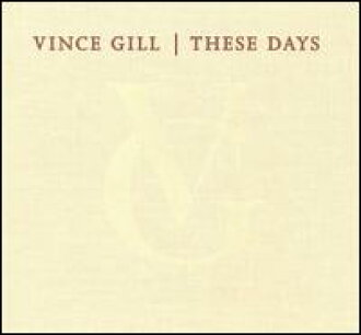 Vince Gill / These Days (수입반CD)(비스・길)