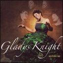 【メール便送料無料】Gladys Knight / Before Me (輸入盤CD)(グラディス・ナイト)