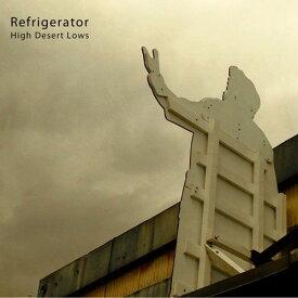 【輸入盤LPレコード】Refrigerator / High Desert Lows【LP2018/1/26発売】