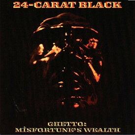 【輸入盤LPレコード】24-Carat Black / Ghetto: Misfortune's Wealth【LP2017/9/15発売】