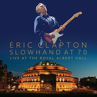 Eric Clapton / Slowhand At 70 - Live At The Royal Albert Hall (Eric Clapton)