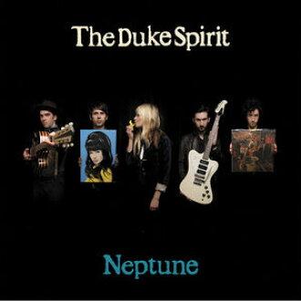 Duke Spirit / Neptune