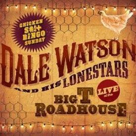 【輸入盤LPレコード】Dale Watson / Live At The Big T Roadhouse -Chicken Shit & Bingo (デイル・ワトソン)