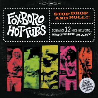 Foxboro Hottubs / Stop Drop & Roll (Bonus CD)