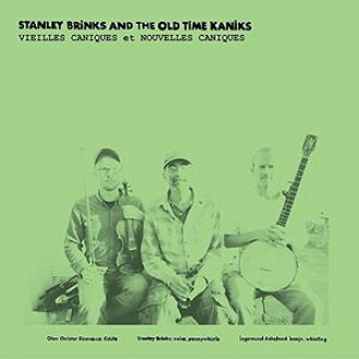Stanley Brinks & Old Time Kaniks / Vieilles Caniques/Nouvelles Caniques (Digital Download Card)
