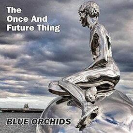 【輸入盤LPレコード】Blue Orchids / Once & Future Thing (180gram Vinyl) (Digital Download Card)【LP2017/1/27発売】