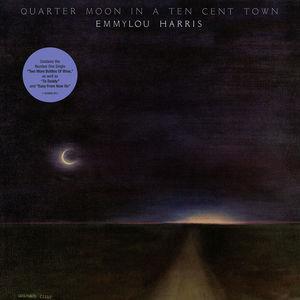 Emmylou Harris / Quarter Moon In A Ten Cent Town (150gram Vinyl)【輸入盤LPレコード】【LP2017/7/7発売】(エミルー・ハリス)