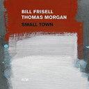 【送料無料】Bill Frisell/Thomas Morgan / Small Town【輸入盤LPレコード】【LP2017/7/21発売】