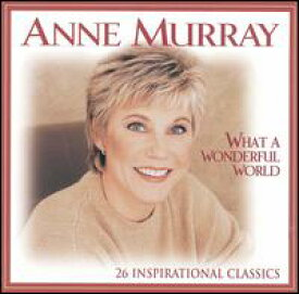 【輸入盤CD】Anne Murray / What a Wonderful World: 26 Inspirational Classics (アン・マレー)