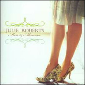 【輸入盤CD】Julie Roberts / Men and Mascara (ジュリー・ロバーツ)