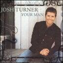 【メール便送料無料】Josh Turner / Your Man (輸入盤CD)(ジョシュ・ターナー)
