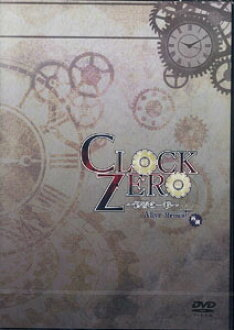 DVD CLOCK ZERO -Shuuen no Ichibyou- A live Moment Saien (Stage Play)(Released)(DVD CLOCK ZERO -終焉の一秒- A live Moment 再演 (舞台))