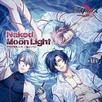 "CD Itsuki Hinata' Yuzu Kabei' Hiiragi Sakuma / Smartphone App. ""Dance Trips"" Theme Song ""Naked Moon Light""(Released)(CD 日向樹、壁井柚、朔久間柊 / スマホアプリ「ダンストリップス」主題歌「Naked Moon Light」)"