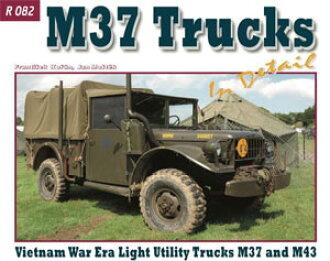 Vietnam War Era Light Utility Trucks M37 and M43 (BOOK)(Released)(M37/M43 ベトナム戦争時代のライトユーティリティトラック イン ディテール (書籍))