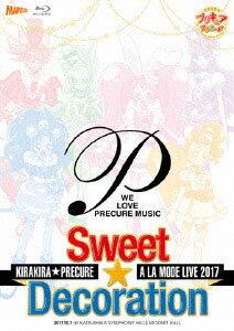 BD キラキラ☆プリキュアアラモードLIVE2017 スウィート☆デコレーション (Blu-ray Disc)[ポニーキャニオン]《取り寄せ※暫定》