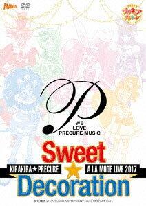 DVD キラキラ☆プリキュアアラモードLIVE2017 スウィート☆デコレーション[ポニーキャニオン]《取り寄せ※暫定》