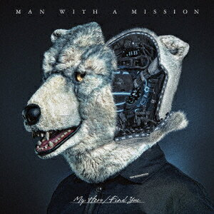 CD MAN WITH A MISSION / My Hero/Find You 初回生産限定盤 DVD付 (TVアニメ いぬやしき OPテーマ)[SME]《取り寄せ※暫定》