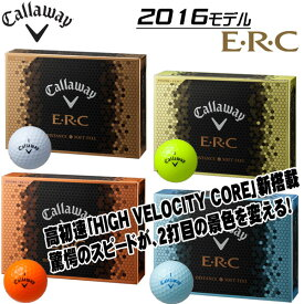2016年モデル キャロウェイ ERC ゴルフボール 1ダース callaway イーアールシー