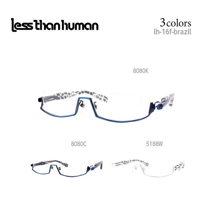 メガネ アンダーリム レスザンヒューマン めがね 眼鏡 BRAZIL メンズ レディース スクエア メガネフレーム 度付き 度なし 伊達メガネ サイズ:52 Less Than human 国内正規品 かわいい おしゃれ 送料無料