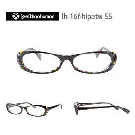 レスザンヒューマン めがね 眼鏡 HIP PARADE A-TWELVE メンズ レディース オーバル メガネ フレーム 度付き 度なし 伊達メガネ サイズ:52 Less Than human 国内正規品 かわいい おしゃれ 送料無料